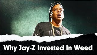 How Jay-Z Will Change The Weed Industry In Big Ways