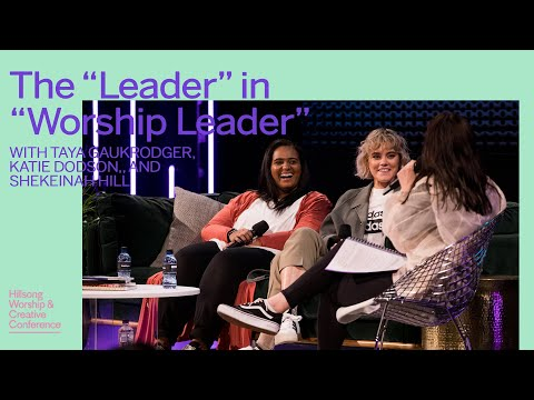 The Leader In Worship Leader  Taya Gaukrodger, Katie Dodson & Shekeinah Hill  WCC 2019