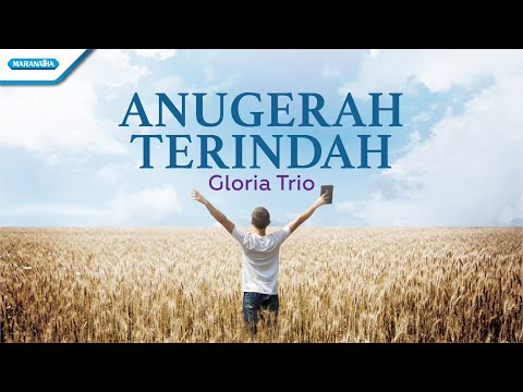 Anugerah Terindah - Gloria Trio (with lyric)