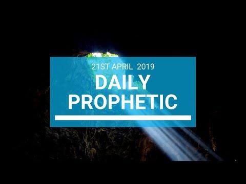 Daily Prophetic 21 April 2019