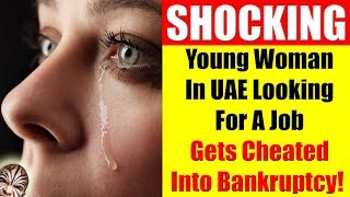 Young Woman In UAE Looking For A Job, Gets Cheated Into Bankruptcy