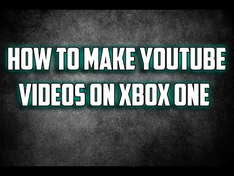 How To Make YouTube Videos on Xbox One - UChVAGZpjuuNTKoi0c7x5lDg