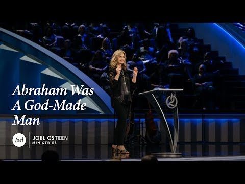 Victoria Osteen - Abraham Was a God-Made Man