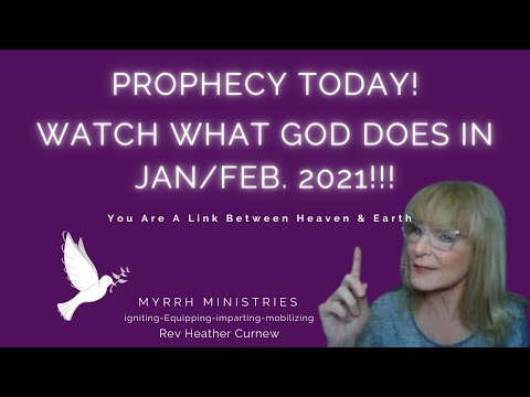 JAN. FEB 2021 Prophetic Word - WATCH WHAT GOD DOES IN PART 1