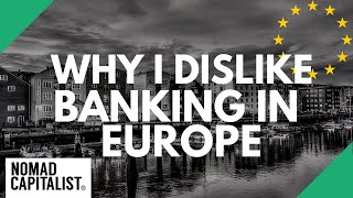 Why Banking in Europe is a Pain