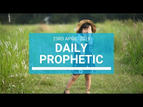Daily Prophetic 23 April 2019