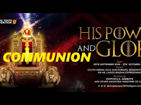RCCG OCTOBER 2019 HOLY COMMUNION SERVICE - HIS POWER AND GLORY