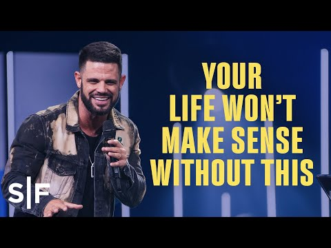 Your Life Wont Make Sense Without This  Steven Furtick