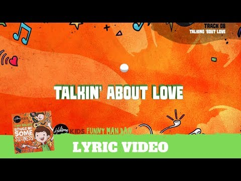 Talking 'Bout Love- Lyric Video (Songs of Some Silliness)