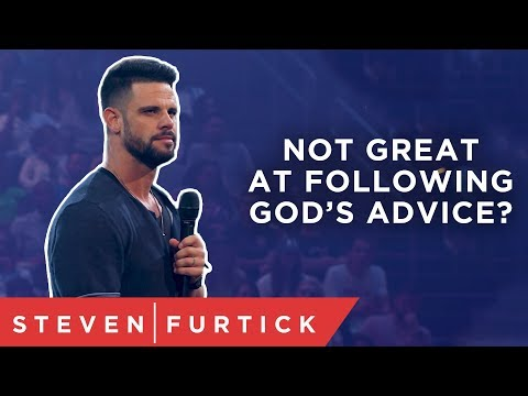 Not great at following Gods advice?  Pastor Steven Furtick