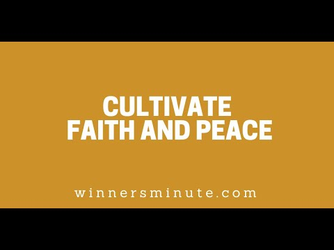 Cultivate Faith and Peace // The Winner's Minute With Mac Hammond