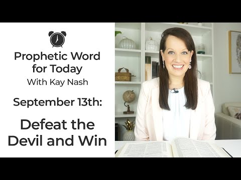 Prophetic Word for Today- Defeat the Devil (September 13th)