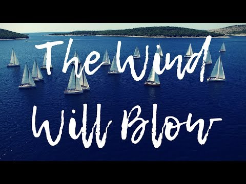 The Wind Will Blow & Your Doubts Will Go