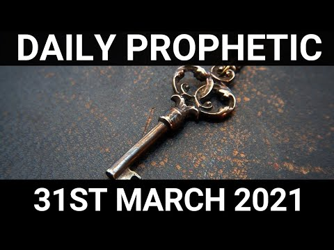 Daily Prophetic 31 March 2021 1 of 7