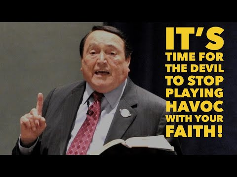 IT'S TIME FOR THE DEVIL TO STOP PLAYING HAVOC WITH YOUR FAITH!