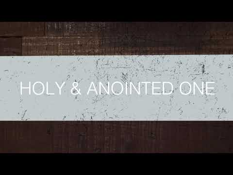 HOLY & ANOINTED ONE  SPONTANEOUS WORSHIP  ERIC GILMOUR
