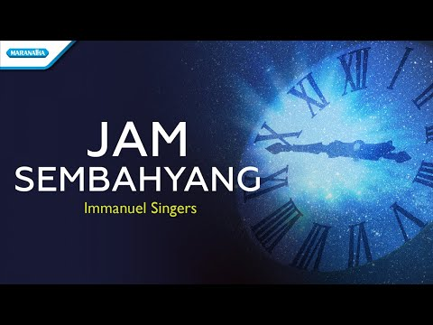 Jam Sembahyang - Immanuel Singers (with lyric)