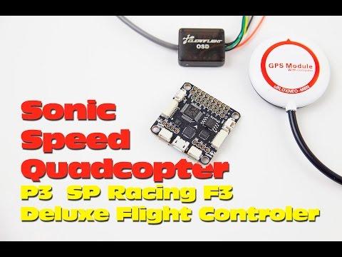 Sonic Speed Quadcopter! Part 3: SP Racing F3 Deluxe Flight Controller - UCNw7XWzFGn8SWSQvS7Q5yAg