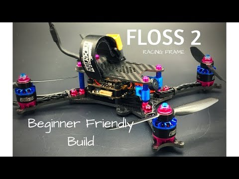 """Floss 2 FPV Frame """"Smooth Flyer"""" Build Final Thoughts - UCGqO79grPPEEyHGhEQQzYrw"""