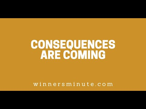Consequences Are Coming // The Winner's Minute With Mac Hammond