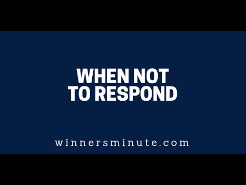 When Not to Respond  The Winner's Minute With Mac Hammond