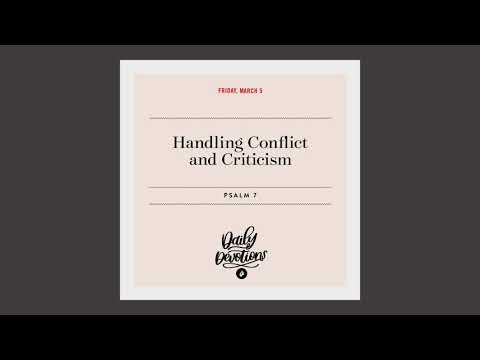 Handling Conflict and Criticism  Daily Devotional