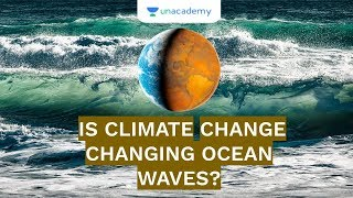Is Climate Change Changing Ocean Waves? | UPSC CSE/IAS 2020 | Saurabh Pandey