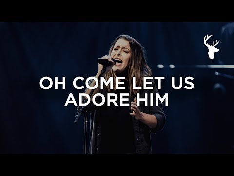 O Come Let Us Adore Him - Kalley Heiligenthal  Bethel Music Worship