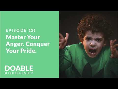 E121 Master Your Anger. Conquer Your Pride
