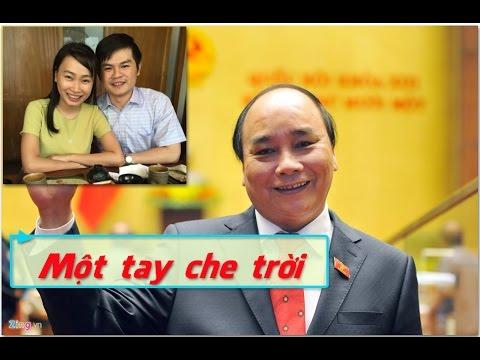 Thế lực Nguyễn Xuân Phúc trỗi dậy, thao túng quyền lực và kinh tế Việt Nam