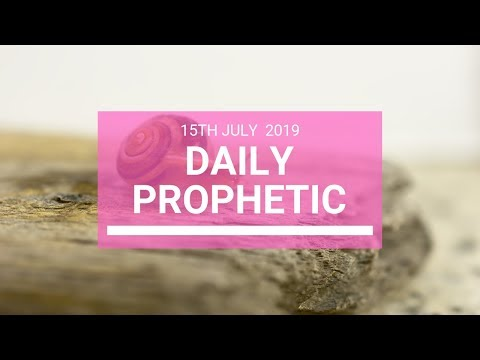 Daily Prophetic 15 July Word 5