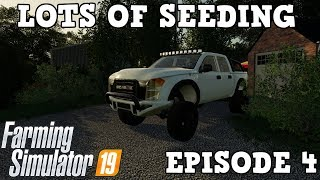 🔴LIVE: LOTS OF SEEDING | Farming Simulator 19 Greenwich Valley Episode 4