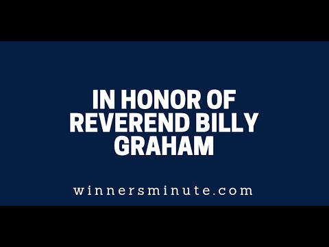 In Honor of Reverend Billy Graham  The Winner's Minute With Mac Hammond