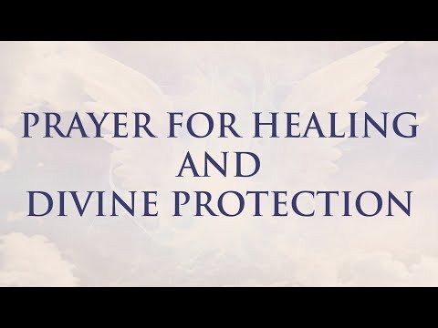 Prayer For Healing and Divine Protection