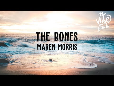 Maren Morris - The Bones (Lyric Video) - UCxH0sQJKG6Aq9-vFIPnDZ2A
