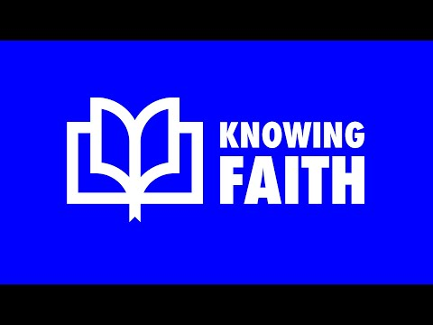 Knowing Faith Livestream (3/19/20)