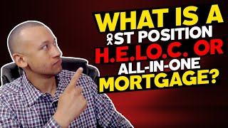What Is A First Position Home Equity Line Of Credit? | All In One Mortgage? | Velocity Banking