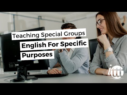 Teaching Special Groups in ESL - English For Specific Purposes