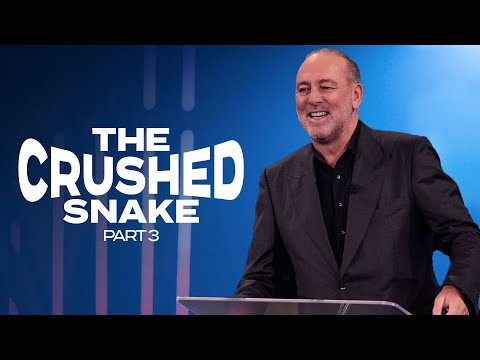 The Crushed Snake Part 3  Brian Houston  Hillsong Church Online