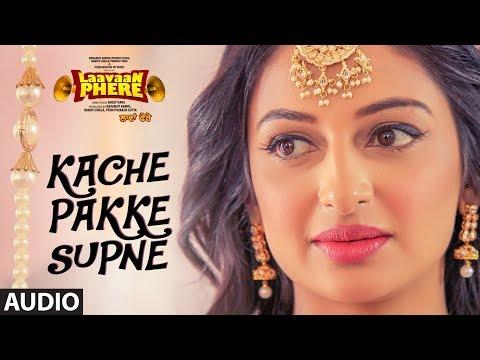 Kache Pakke Supne Lyrics - Happy Raikoti