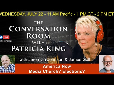 America Now - Media Church? Elections? // Patricia King, James Goll and Jeremiah Johnson