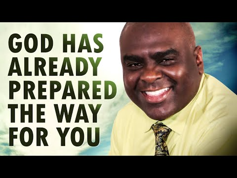 God Has ALREADY PREPARED the WAY for You - Morning Prayer