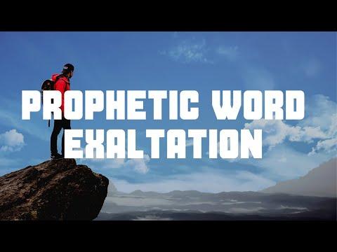 Prophetic Word: Exultation