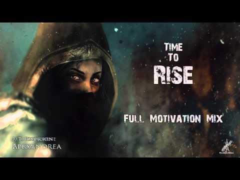 Full Motivation Music Mix - Time To Rise - UC9ImTi0cbFHs7PQ4l2jGO1g