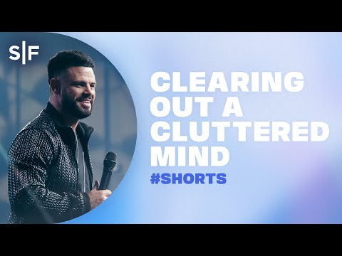 Clearing Out A Cluttered Mind #Shorts  Steven Furtick