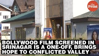 Bollywood film screened in Srinagar is a one-off, brings hope to conflicted Valley