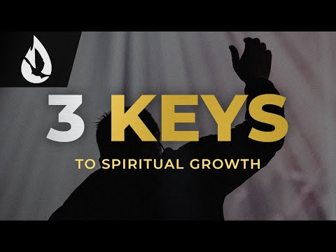 How to Grow Spiritually: 3 Keys