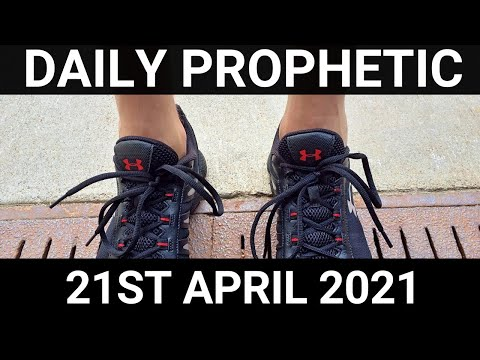 Daily Prophetic Word 21 April 2021 3 of 7