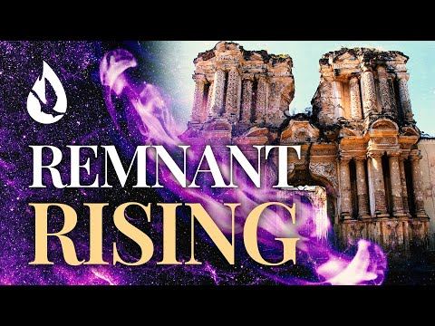 Remnant Rising: YOU Are God's Authority in the Earth