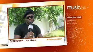 MUSIC 24 - Côte d'Ivoire : DJ Kerozen, Artiste-Chanteur